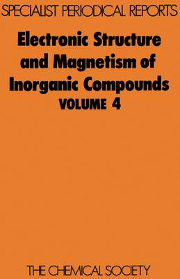 Electronic Struc & Magnetism of Inorganic Compounds Vol 4 (Hardback)