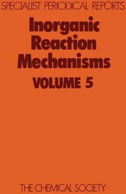 Inorganic Reaction Mechanisms Vol 5 (Hardback)