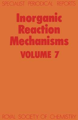 Inorganic Reaction Mechanisms: Volume 7 (Hardback)