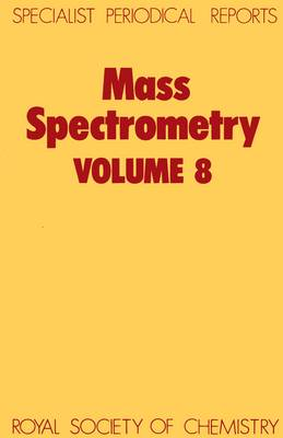 Mass Spectrometry: Volume 8 - Specialist Periodical Reports (Hardback)