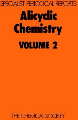 Alicyclic Chemistry, Vol 2 (Hardback)