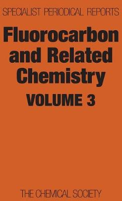 Fluorocarbon and Related Chemistry: Volume 3 - Specialist Periodical Reports (Hardback)