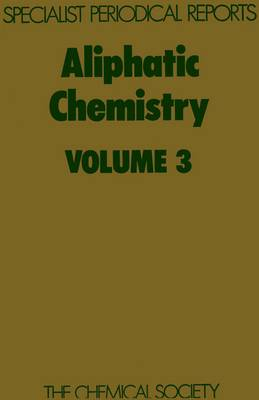 Aliphatic Chemistry, Vol 3 (Hardback)