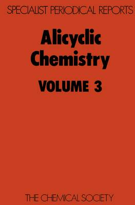 Alicyclic Chemistry, Vol 3 (Hardback)