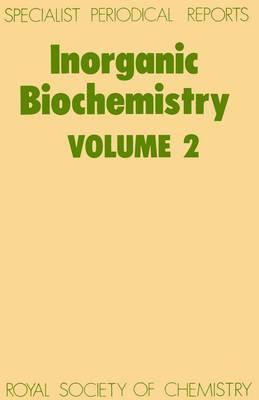 Inorganic Biochemistry, Vol 2 (Hardback)