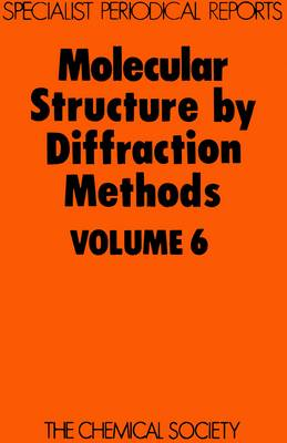 Molecular Structure by Diffraction Methods: Volume 6 (Hardback)