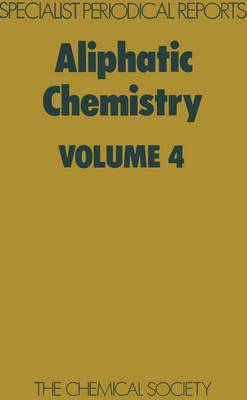 Aliphatic Chemistry: Volume 4 (Hardback)