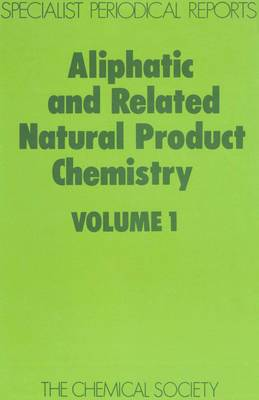 Aliphatic & Related Natural Product Chemistry, Vol 1 (Hardback)