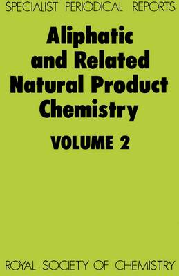 Aliphatic and Related Natural Product Chemistry: Volume 2 (Hardback)