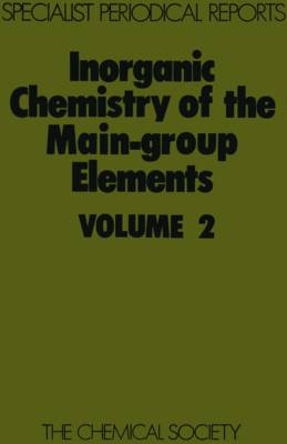 Inorganic Chemistry of the Main-Group Elements: Volume 2 (Hardback)