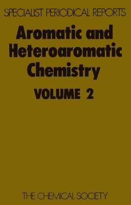 Aromatic & Heteroaromatic Chemistry, Vol 2 (Hardback)
