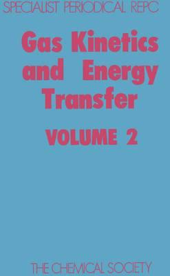 Gas Kinetics and Energy Transfer: Volume 2 (Hardback)