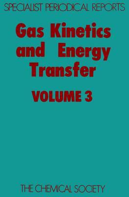 Gas Kinetics & Energy Transfer Vol 3 (Hardback)