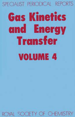 Gas Kinetics and Energy Transfer: Volume 4 (Hardback)