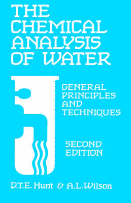 The Chemical Analysis Of Water: General Principles and Techniques (Hardback)