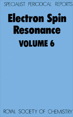 Electron Spin Resonance Vol 6 (Hardback)