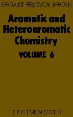 Aromatic & Heteroaromatic Chemistry, Vol 6 (Hardback)