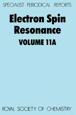 Electron Spin Resonance: Volume 11A - Specialist Periodical Reports (Hardback)