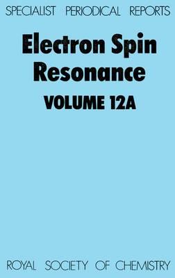 Electron Spin Resonance Vol 10a (Hardback)