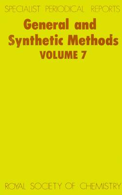 General and Synthetic Methods: Volume 7 - Specialist Periodical Reports (Hardback)