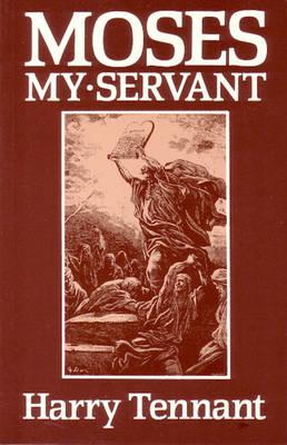 Moses My Servant (Hardback)