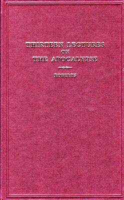 Thirteen Lectures on the Apocalypse (Hardback)