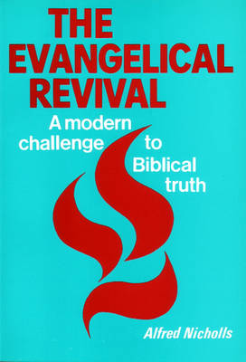 The Evangelical Revival: A Modern Challenge to Biblical Truth (Paperback)