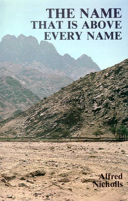 The Name That is Above Every Name (Paperback)