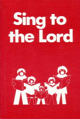 Sing to the Lord (Hardback)