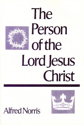 The Person of the Lord Jesus Christ (Paperback)