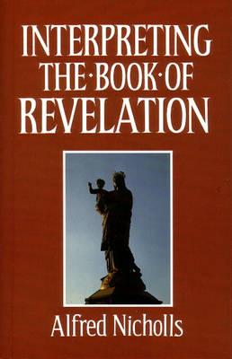 Interpreting the Book of Revelation (Paperback)