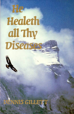 He Healeth All Thy Diseases (Paperback)