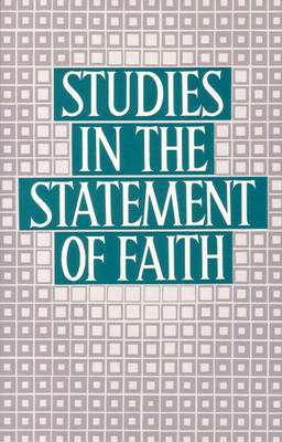Studies in the Statement of Faith (Paperback)