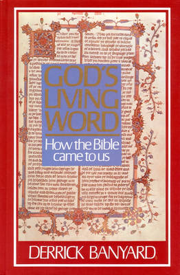 God's Living Word: How the Bible Came to Us (Hardback)