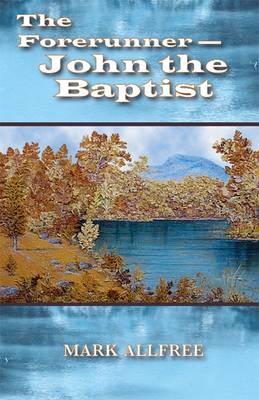 The Forerunner - John the Baptist (Paperback)
