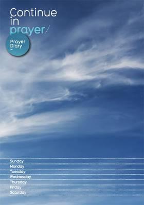 Continue in Prayer: Prayer Diary: Blue (Hardback)