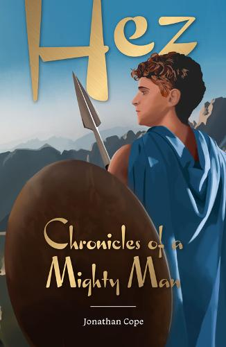 Hez: Chronicles of a Mighty Man (Paperback)