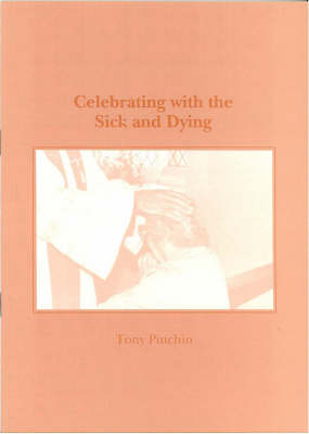 Celebrating with the Sick and Dying (Paperback)