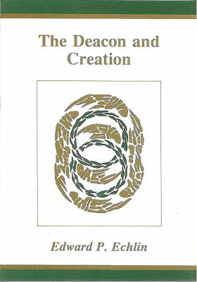 The Deacon and Creation (Paperback)