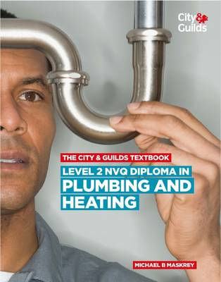 The City & Guilds Textbook: Level 2 NVQ Diploma in Plumbing and Heating (Paperback)