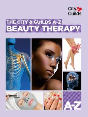The City & Guilds A-Z: Beauty Therapy (Paperback)