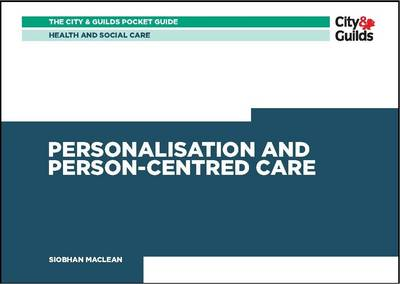 Health & Social Care: Personalisation and Person-Centered Care Pocket Guide: v. 1 - City & Guilds Pocket Guide (Paperback)