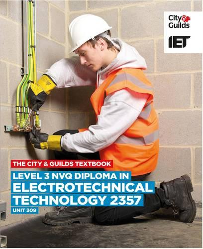 Level 3 NVQ Diploma in Electrotechnical Technology 2357 Unit 309 Textbook (Paperback)