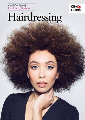 The City & Guilds: NVQ Hairdressing Logbook Level 2: Hairdressing (Paperback)