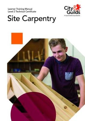 Level 2 Technical Certificate in Site Carpentry: Learner Training Manual (Paperback)