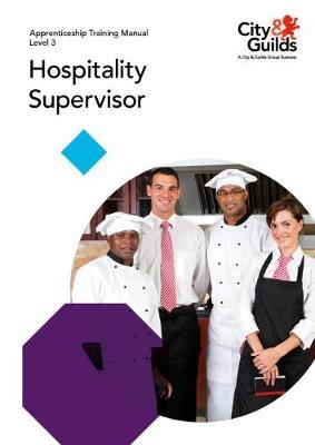 Level 3 Hospitality Supervisor - Food and Beverage Supervisor/Bar Supervisor: Apprenticeship Training Manual (Paperback)