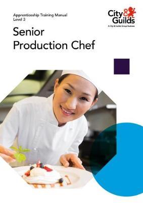 Level 3 Senior Production Chef: Apprenticeship Training Manual (Paperback)