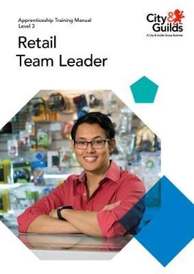 Level 3 Retail Team Leader: Apprenticeship Training Manual (Paperback)