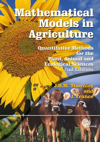 Mathematical Models in Agriculture: Quantitative Methods for the Plant, Animal and Ecological Sciences (Hardback)