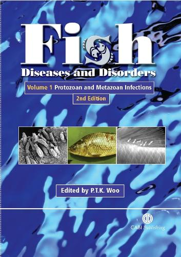 Fish Diseases and Disorders, Volume 1: Protozoan and Metazoan Infections (Hardback)